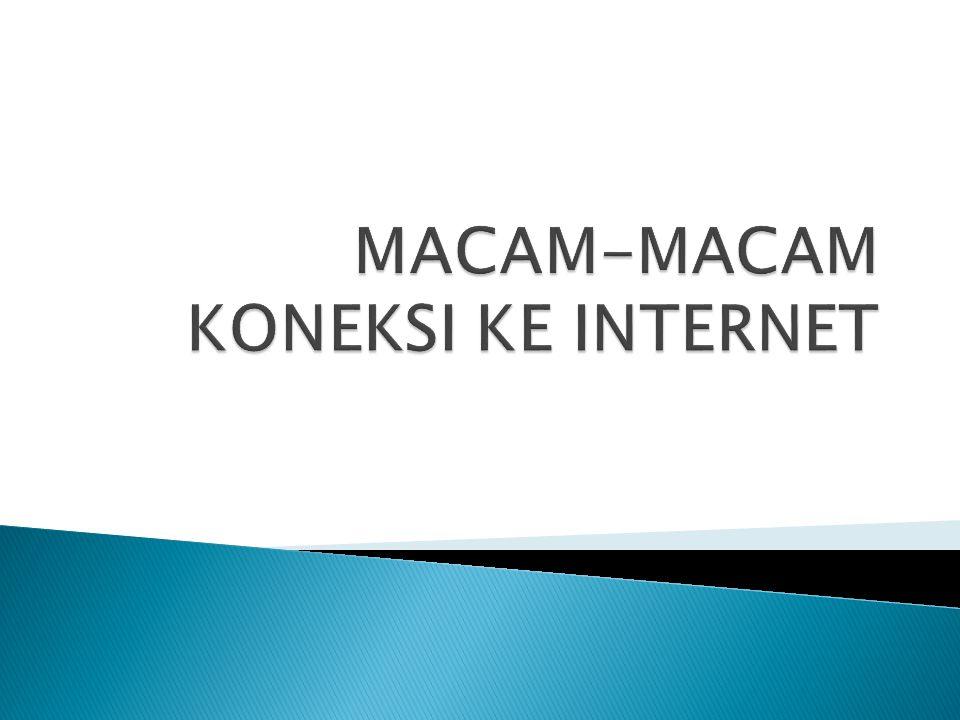 MACAM-MACAM KONEKSI KE INTERNET