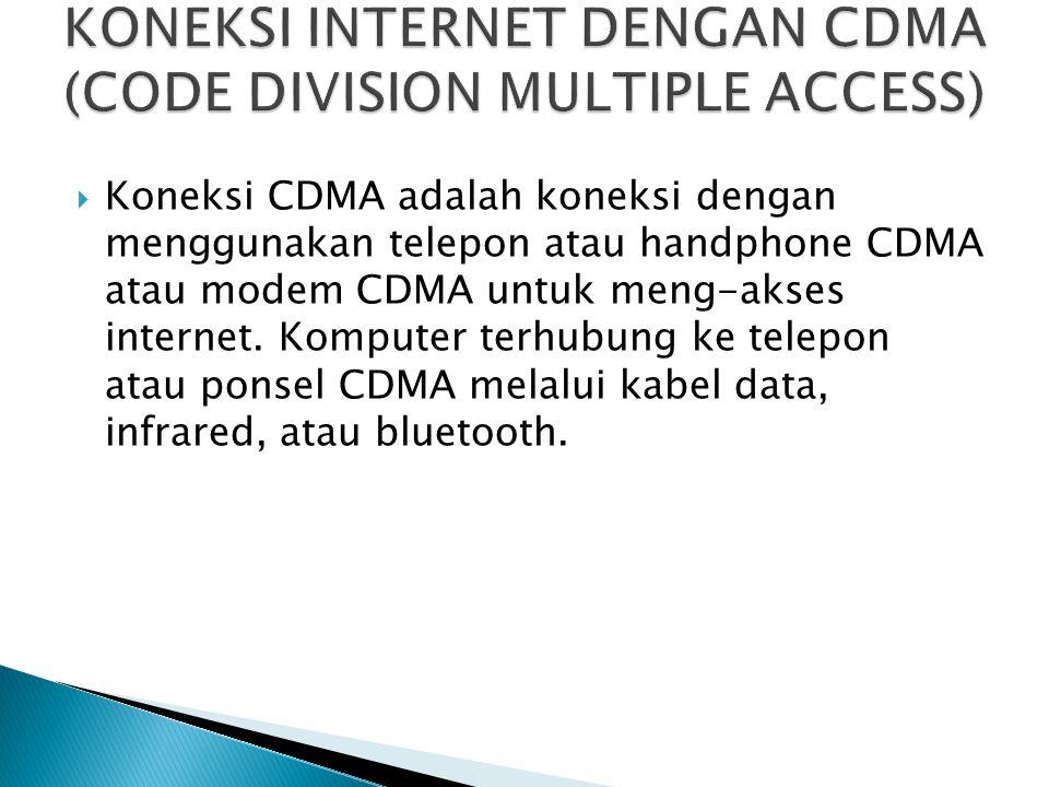 KONEKSI INTERNET DENGAN CDMA (CODE DIVISION MULTIPLE ACCESS)