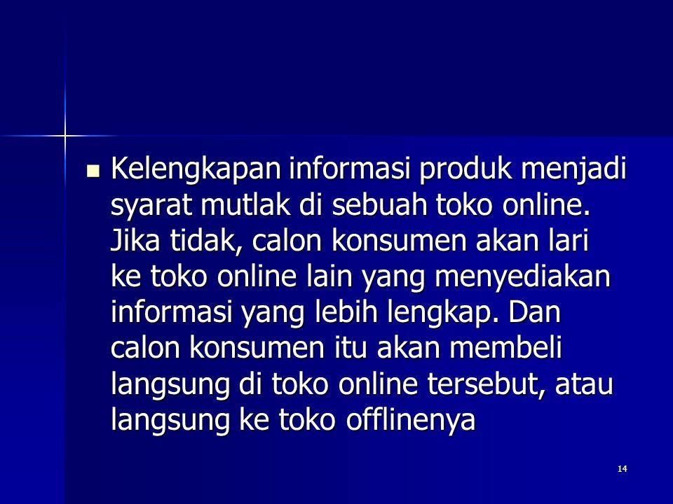 Kelengkapan informasi produk menjadi syarat mutlak di sebuah toko online.