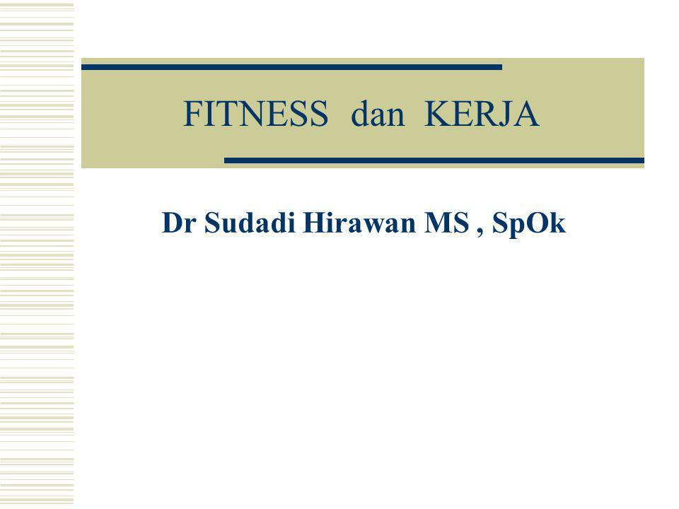 Dr Sudadi Hirawan MS , SpOk