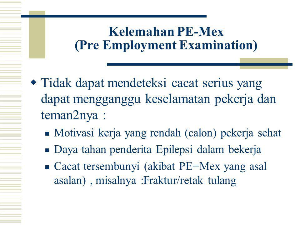 Kelemahan PE-Mex (Pre Employment Examination)