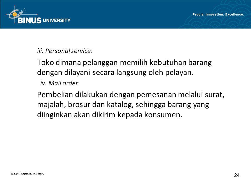 iii. Personal service: Toko dimana pelanggan memilih kebutuhan barang dengan dilayani secara langsung oleh pelayan.