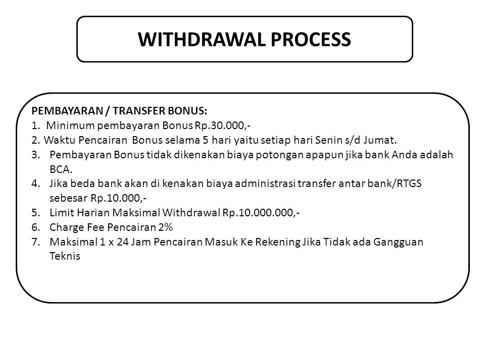 WITHDRAWAL PROCESS PEMBAYARAN / TRANSFER BONUS: