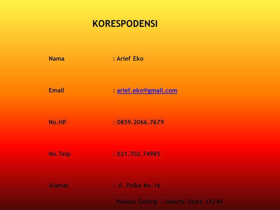 KORESPODENSI Nama : Arief Eko Email : arief.eko@gmail.com No.HP