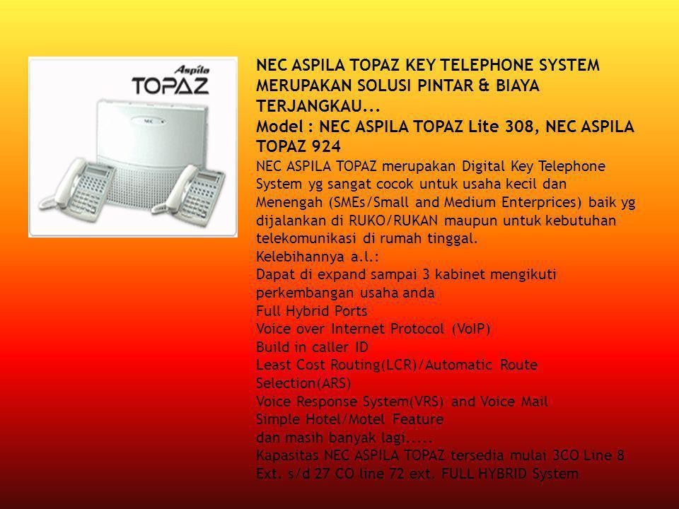NEC ASPILA TOPAZ KEY TELEPHONE SYSTEM MERUPAKAN SOLUSI PINTAR & BIAYA TERJANGKAU...