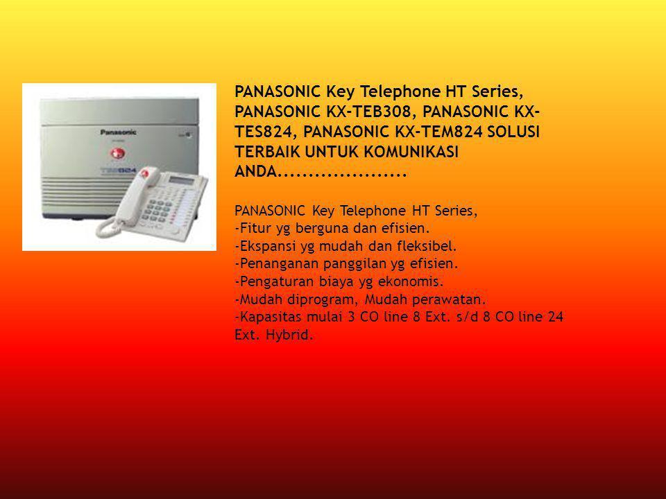 PANASONIC Key Telephone HT Series, PANASONIC KX-TEB308, PANASONIC KX-TES824, PANASONIC KX-TEM824 SOLUSI TERBAIK UNTUK KOMUNIKASI ANDA.....................