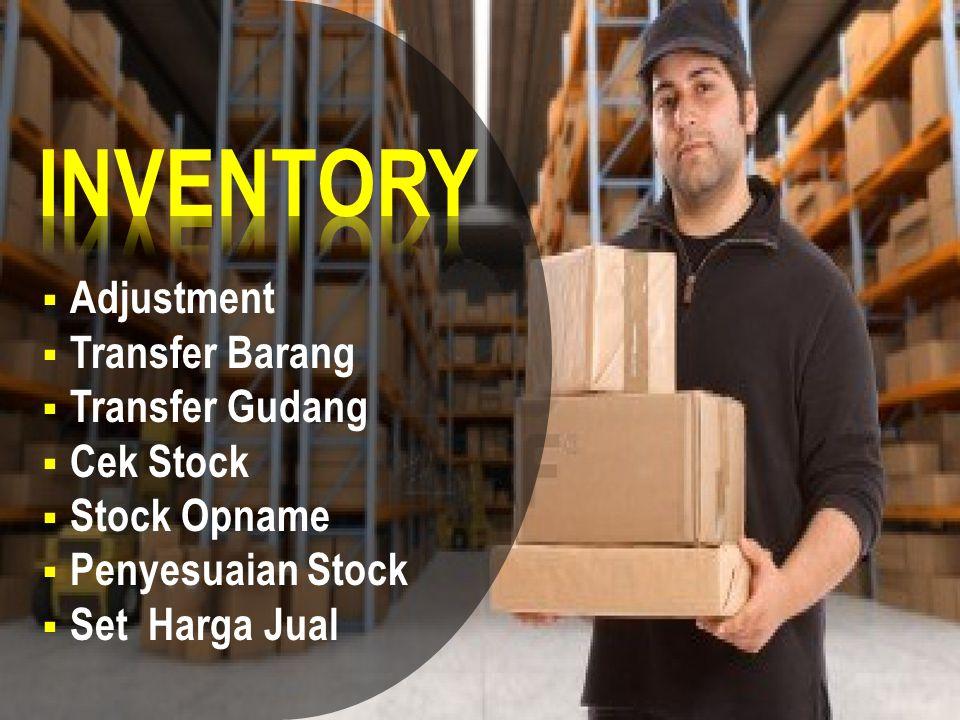 INVENTORY Adjustment Transfer Barang Transfer Gudang Cek Stock