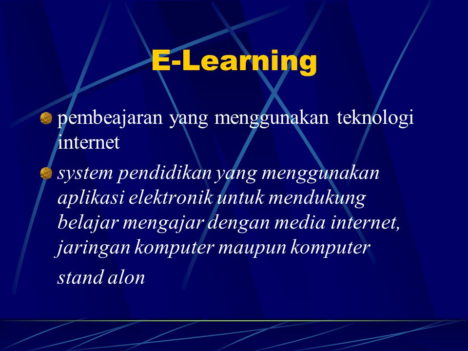 E-Learning pembeajaran yang menggunakan teknologi internet