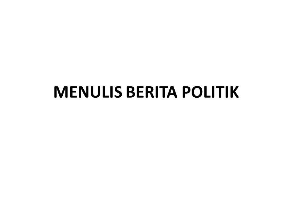 MENULIS BERITA POLITIK