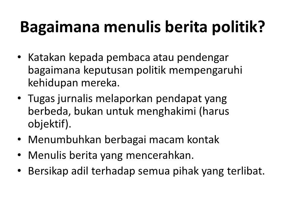 Bagaimana menulis berita politik