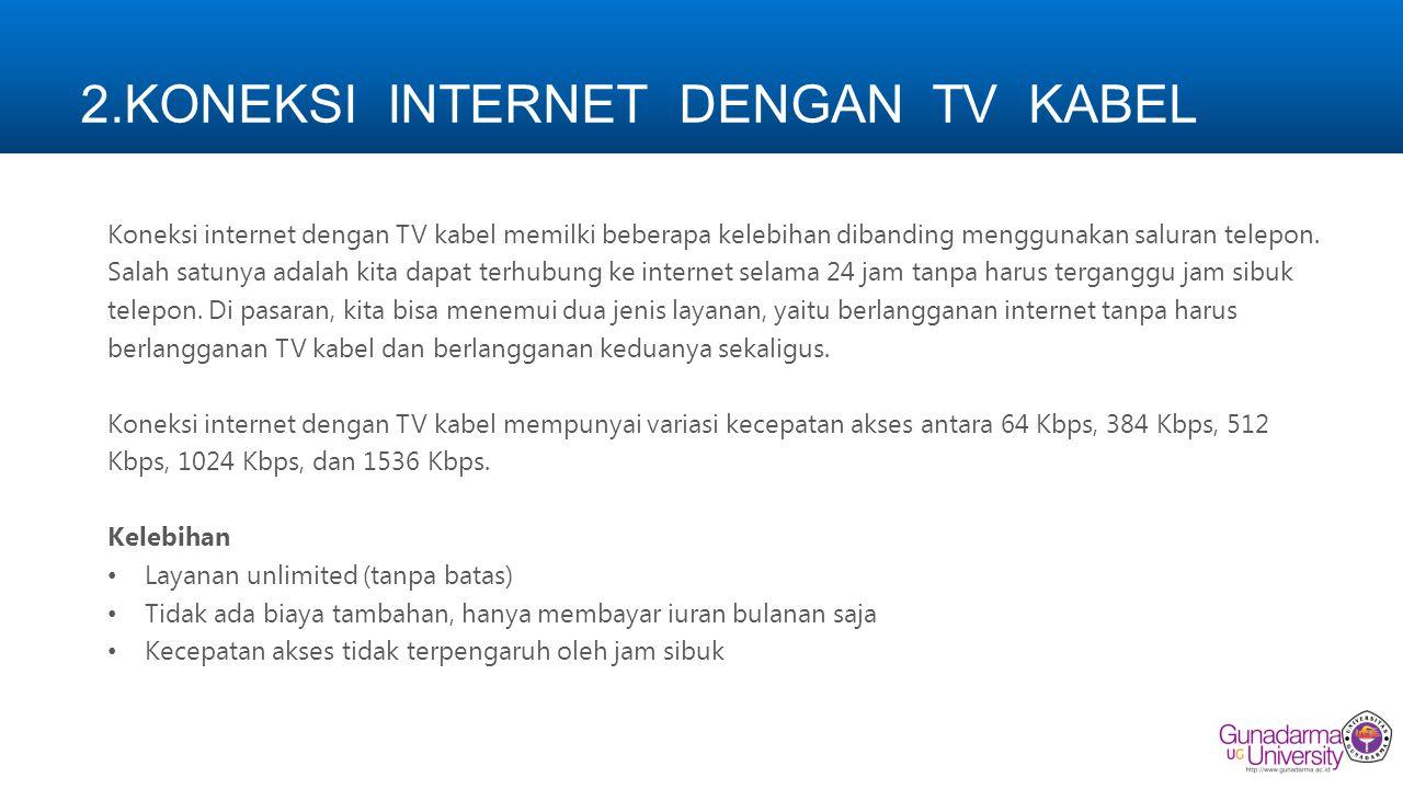 2.KONEKSI INTERNET DENGAN TV KABEL
