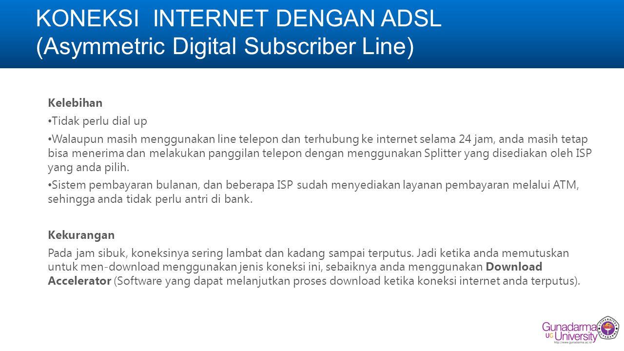 KONEKSI INTERNET DENGAN ADSL (Asymmetric Digital Subscriber Line)