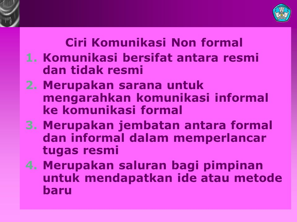 Ciri Komunikasi Non formal