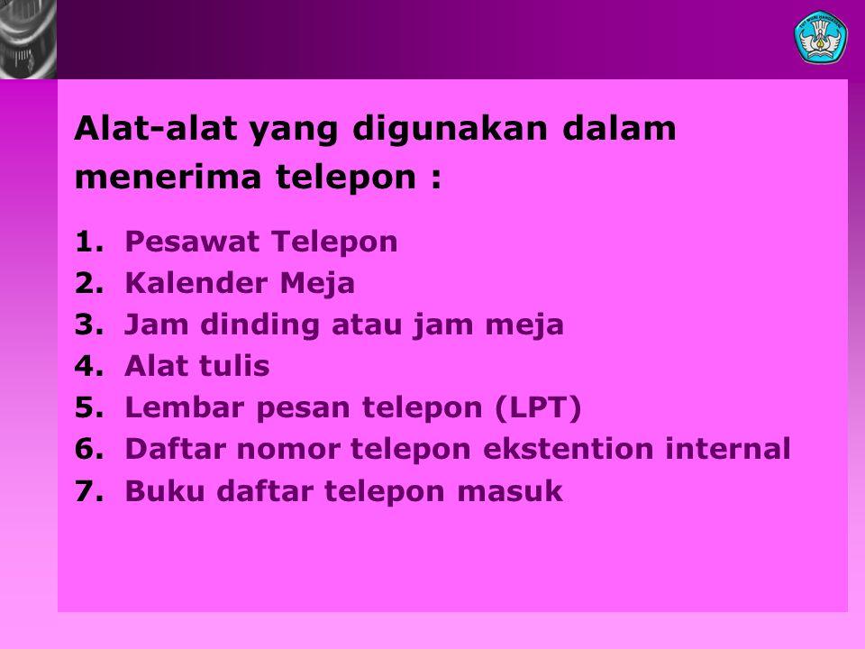 Alat-alat yang digunakan dalam menerima telepon :