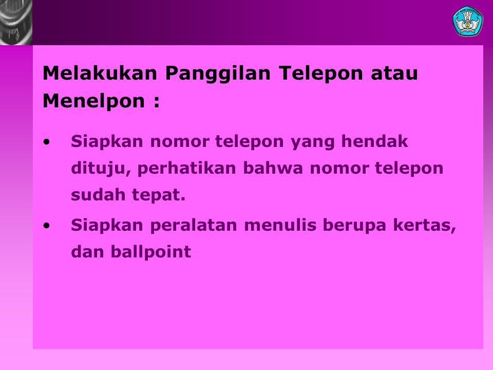 Melakukan Panggilan Telepon atau Menelpon :