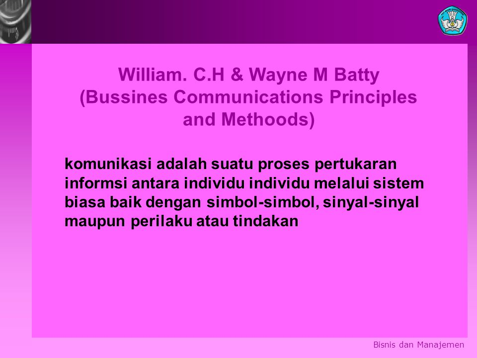 William. C.H & Wayne M Batty (Bussines Communications Principles and Methoods)