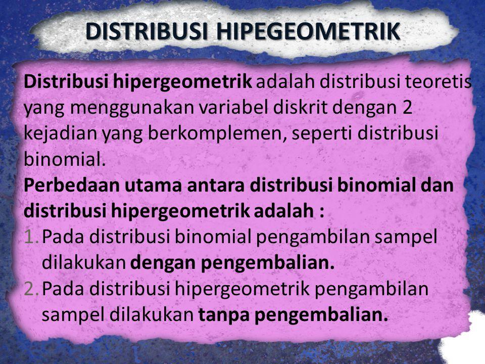 DISTRIBUSI HIPEGEOMETRIK