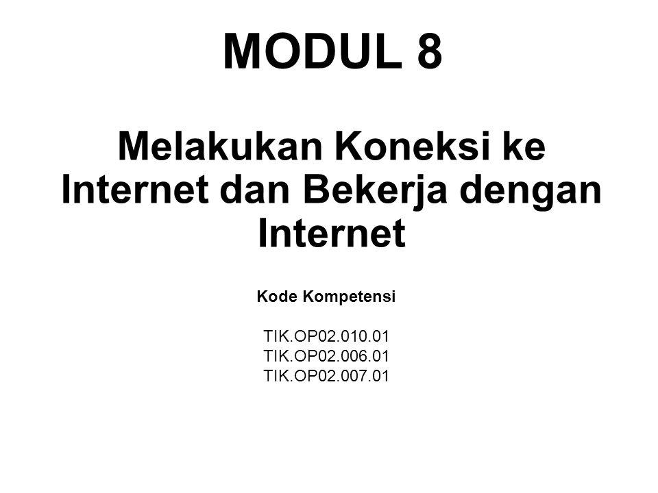 Melakukan Koneksi ke Internet dan Bekerja dengan Internet