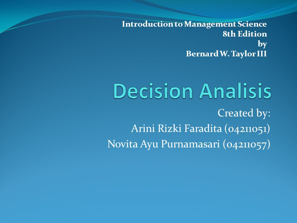 Decision Analisis Created by: Arini Rizki Faradita (04211051)