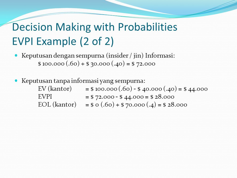 Decision Making with Probabilities EVPI Example (2 of 2)