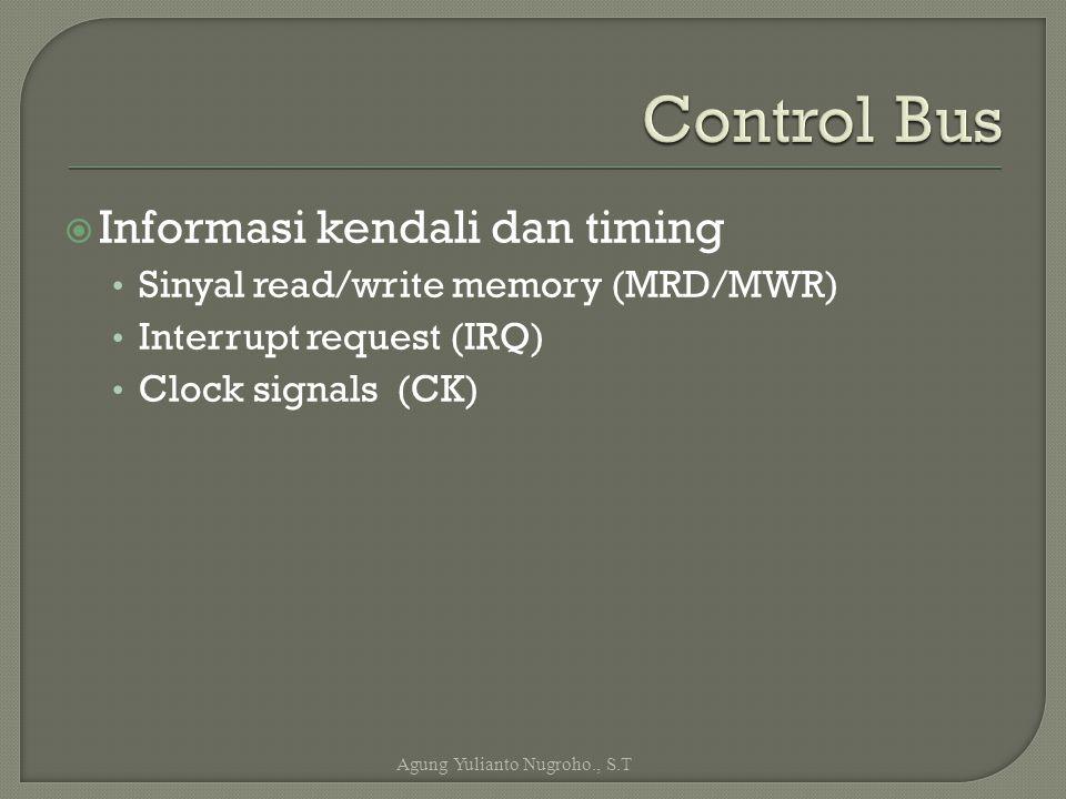 Control Bus Informasi kendali dan timing