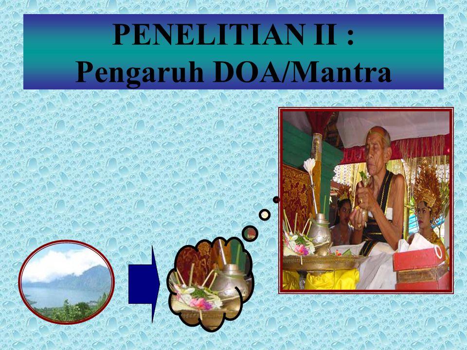 PENELITIAN II : Pengaruh DOA/Mantra