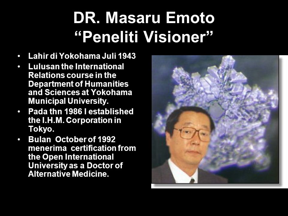 DR. Masaru Emoto Peneliti Visioner
