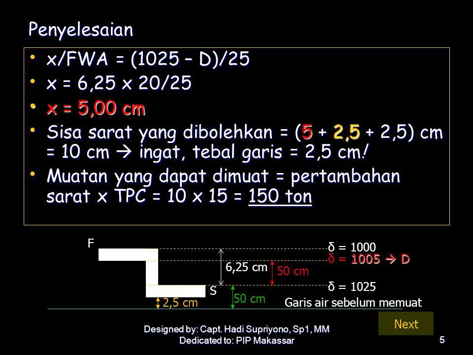 Muatan yang dapat dimuat = pertambahan sarat x TPC = 10 x 15 = 150 ton