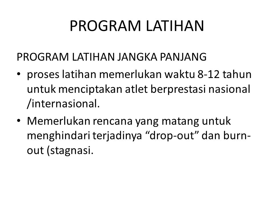 PROGRAM LATIHAN PROGRAM LATIHAN JANGKA PANJANG
