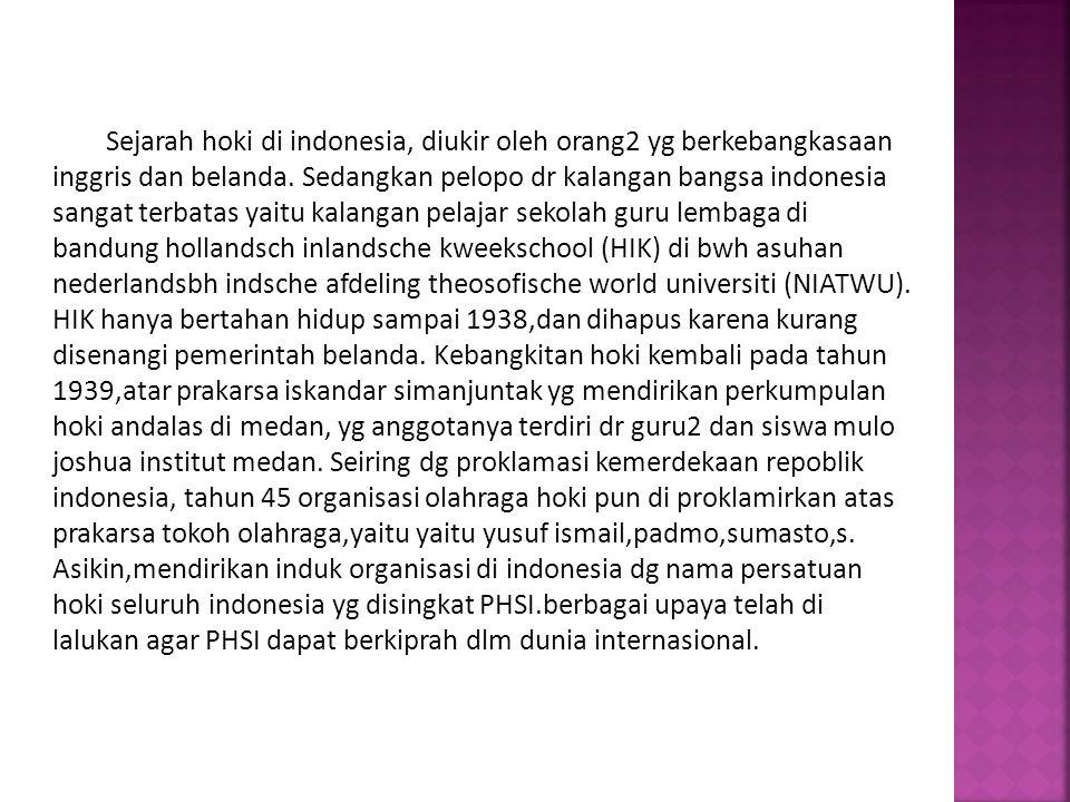 Sejarah hoki di indonesia, diukir oleh orang2 yg berkebangkasaan inggris dan belanda.