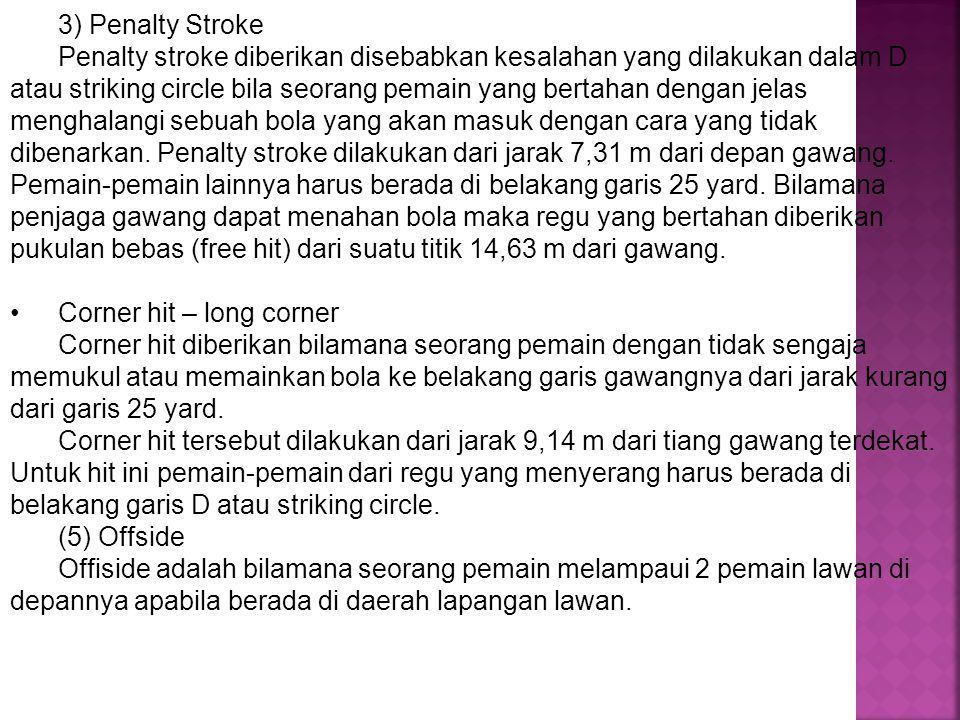 3) Penalty Stroke