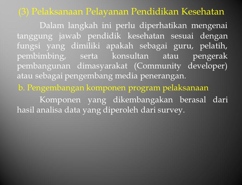 (3) Pelaksanaan Pelayanan Pendidikan Kesehatan