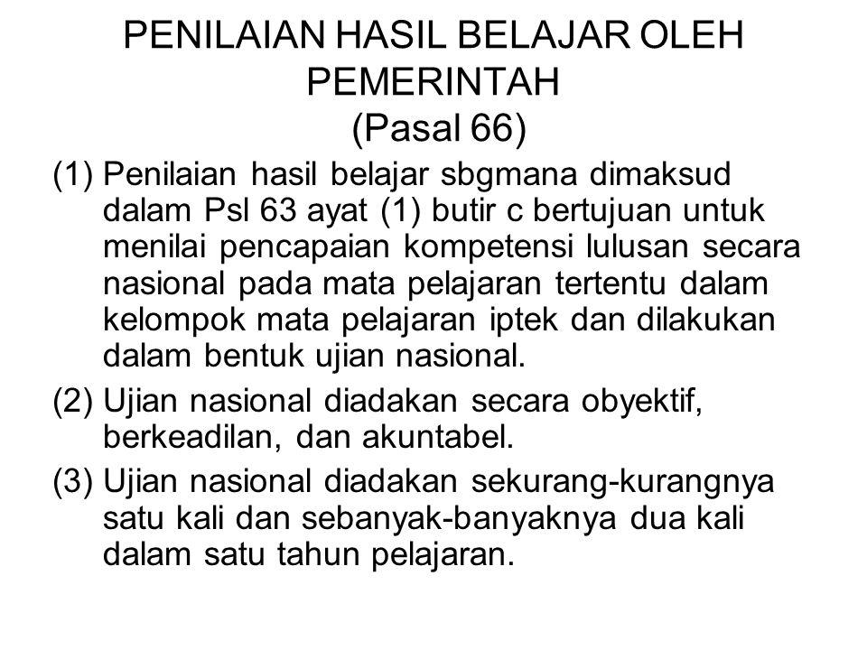 PENILAIAN HASIL BELAJAR OLEH PEMERINTAH (Pasal 66)