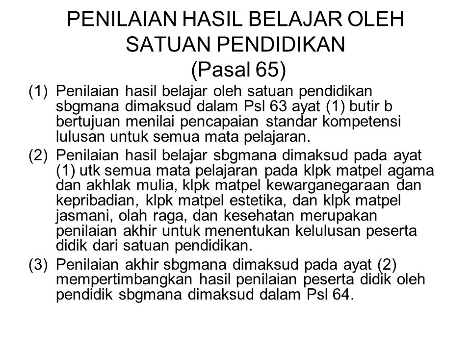 PENILAIAN HASIL BELAJAR OLEH SATUAN PENDIDIKAN (Pasal 65)