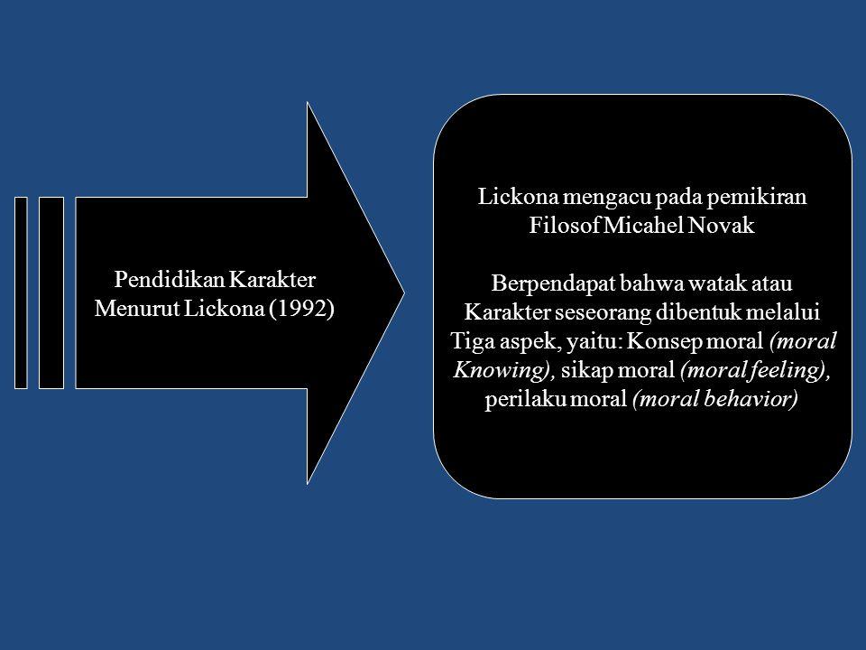 Lickona mengacu pada pemikiran Filosof Micahel Novak