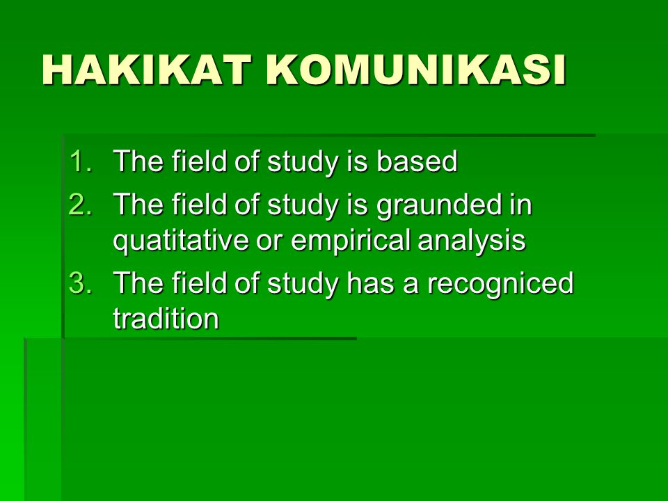 HAKIKAT KOMUNIKASI The field of study is based