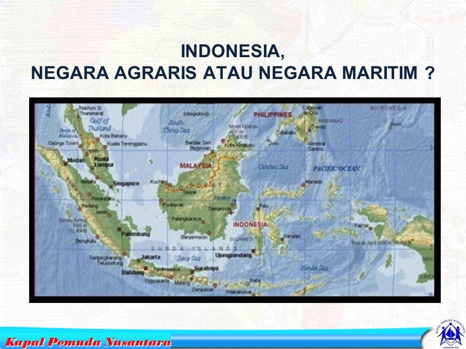 INDONESIA, NEGARA AGRARIS ATAU NEGARA MARITIM