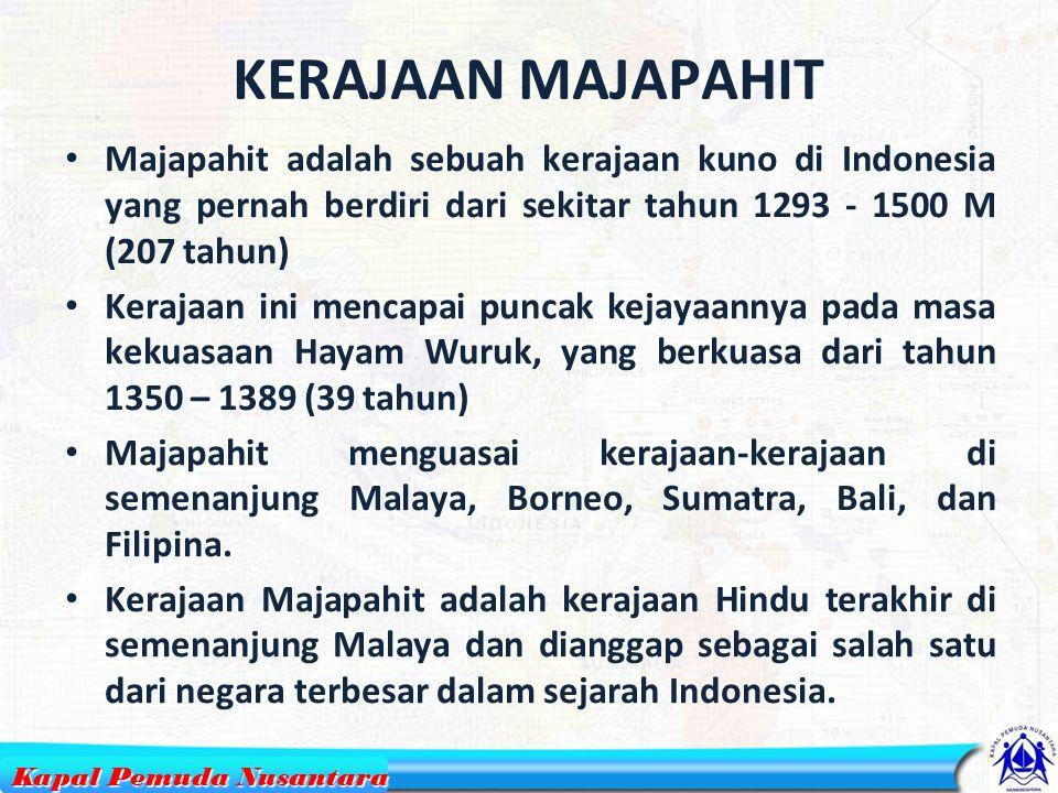 KERAJAAN MAJAPAHIT Majapahit adalah sebuah kerajaan kuno di Indonesia yang pernah berdiri dari sekitar tahun 1293 - 1500 M (207 tahun)