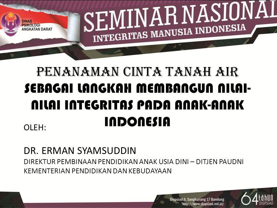 PENANAMAN CINTA TANAH AIR SEBAGAI LANGKAH MEMBANGUN NILAI-NILAI INTEGRITAS PADA ANAK-ANAK INDONESIA