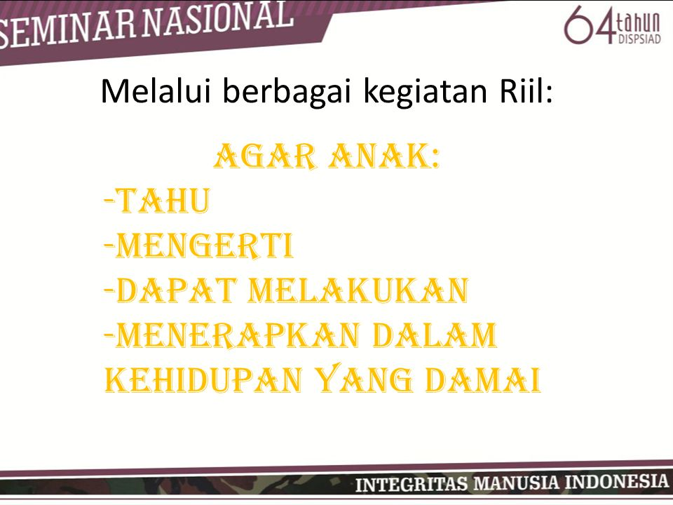 Melalui berbagai kegiatan Riil: