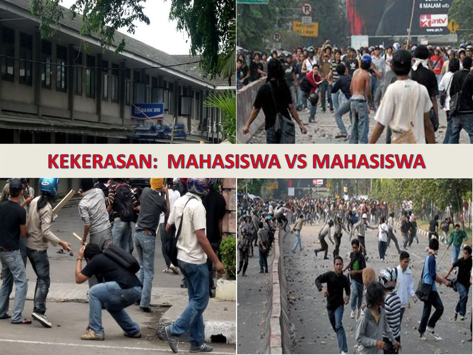 KEKERASAN: MAHASISWA VS MAHASISWA