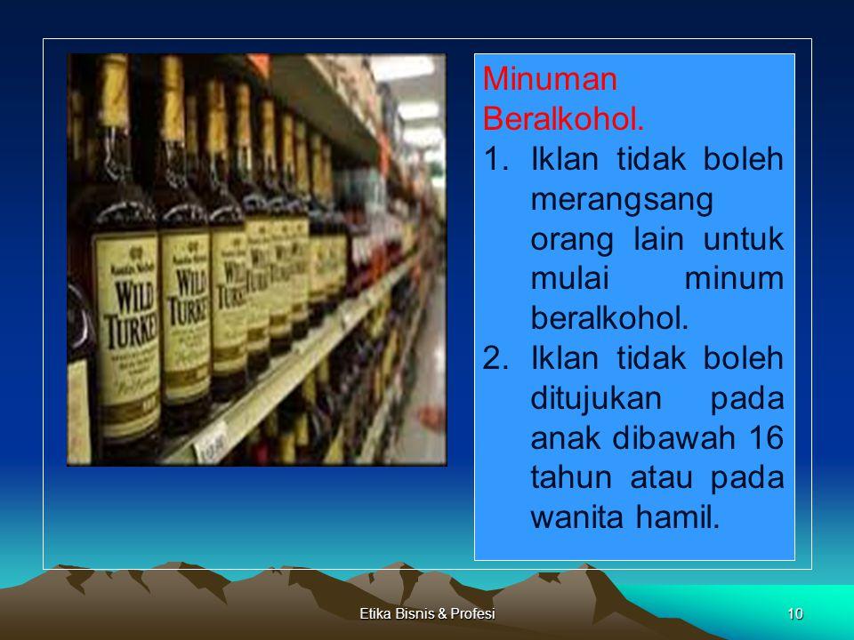 Iklan tidak boleh merangsang orang lain untuk mulai minum beralkohol.