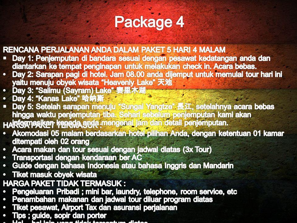 Package 4 RENCANA PERJALANAN ANDA DALAM PAKET 5 HARI 4 MALAM