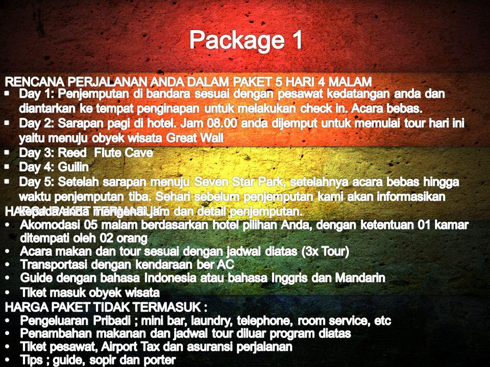 Package 1 RENCANA PERJALANAN ANDA DALAM PAKET 5 HARI 4 MALAM