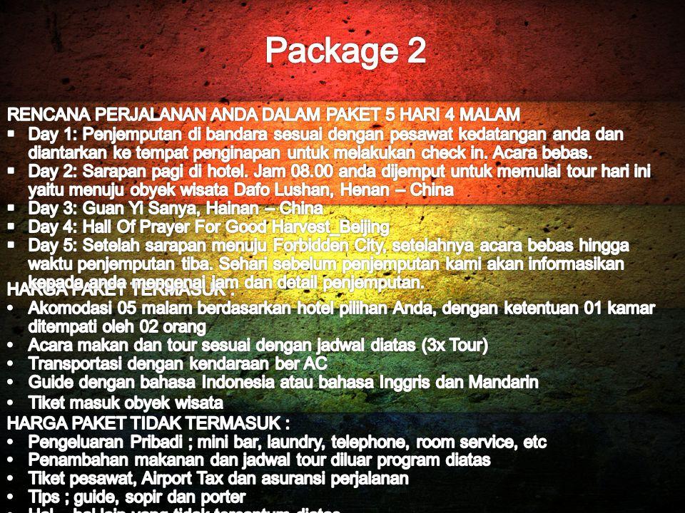 Package 2 RENCANA PERJALANAN ANDA DALAM PAKET 5 HARI 4 MALAM