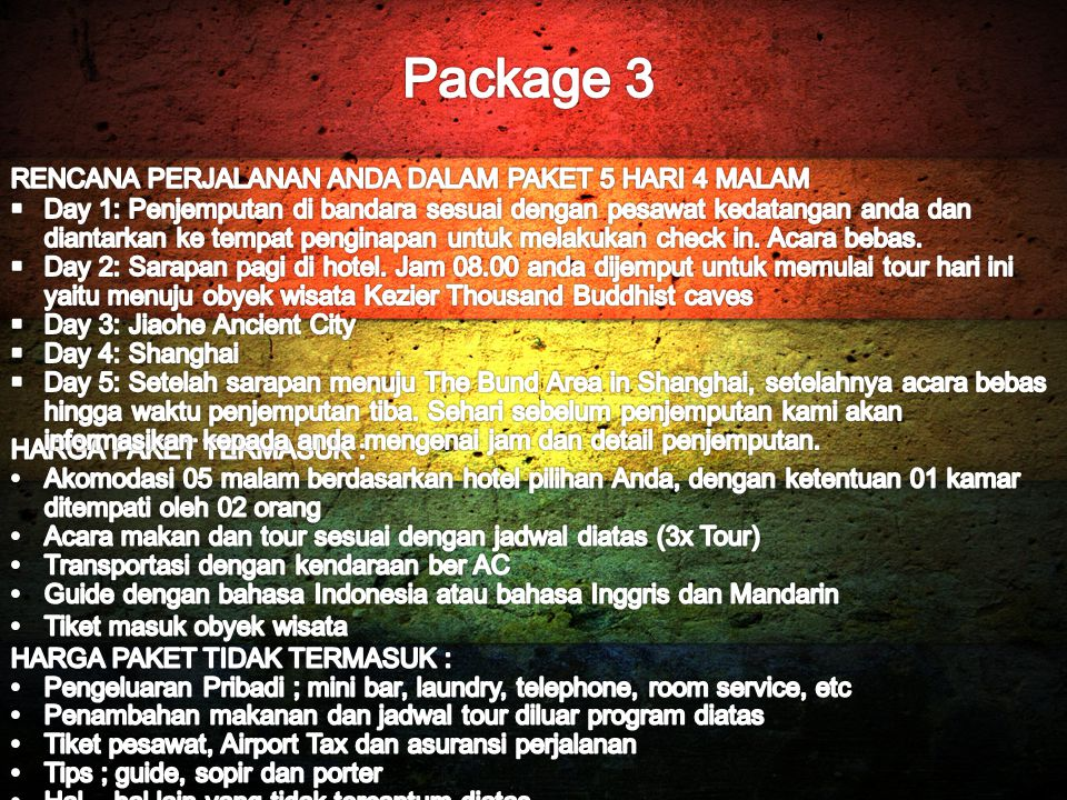 Package 3 RENCANA PERJALANAN ANDA DALAM PAKET 5 HARI 4 MALAM