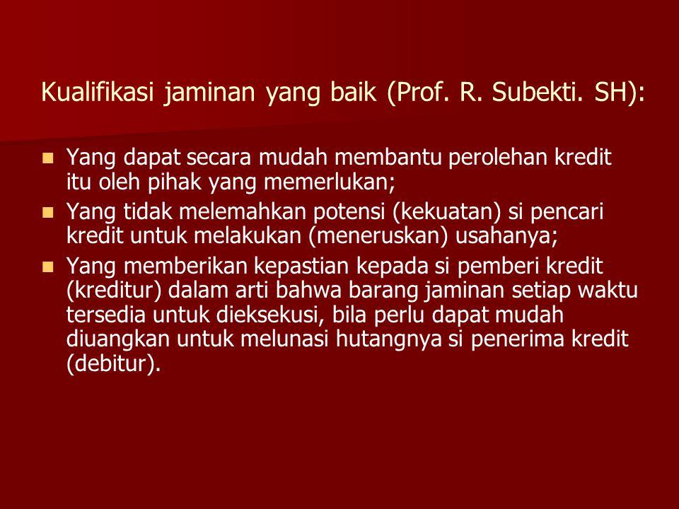 Kualifikasi jaminan yang baik (Prof. R. Subekti. SH):
