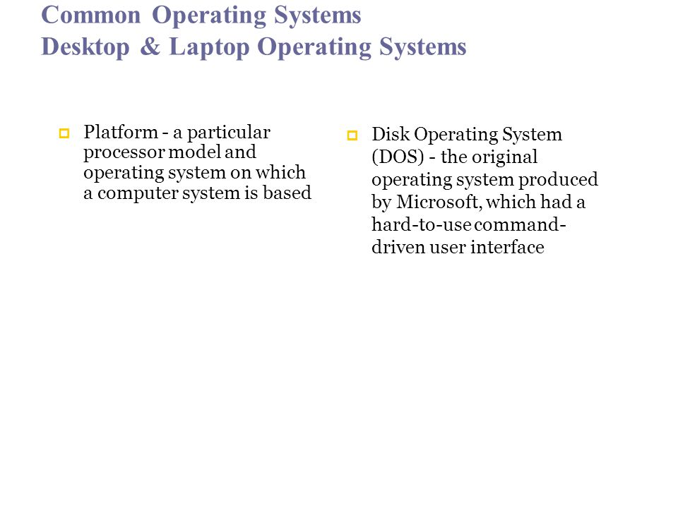 Common Operating Systems Desktop & Laptop Operating Systems