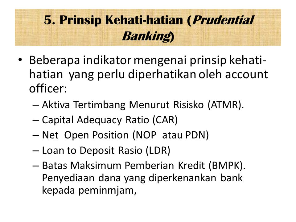 5. Prinsip Kehati-hatian (Prudential Banking)
