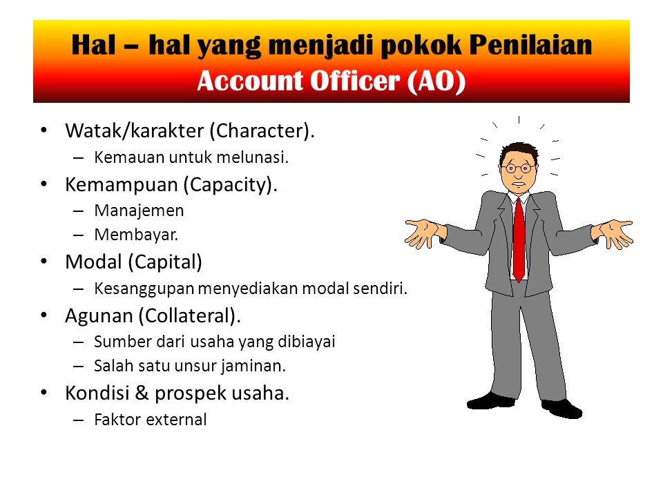 Hal – hal yang menjadi pokok Penilaian Account Officer (AO)